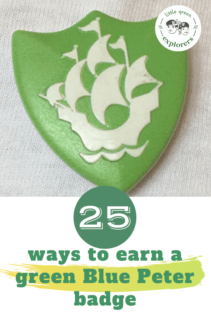 25 Ways To Earn A Green Blue Peter Badge Little Green Explorers Outdoor Learning Events And Activities